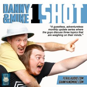 "Danny & Mike One Shot #4 – ""Sh*tty Jobs, Flat Rats & Domain Names!"""