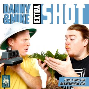 Danny & Mike Extra Shot w/Jim Tews